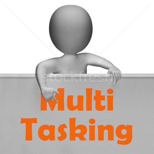 Multitasking Sign Means Doing  Multiple Tasks Simultaneously Stock photo © stuartmiles