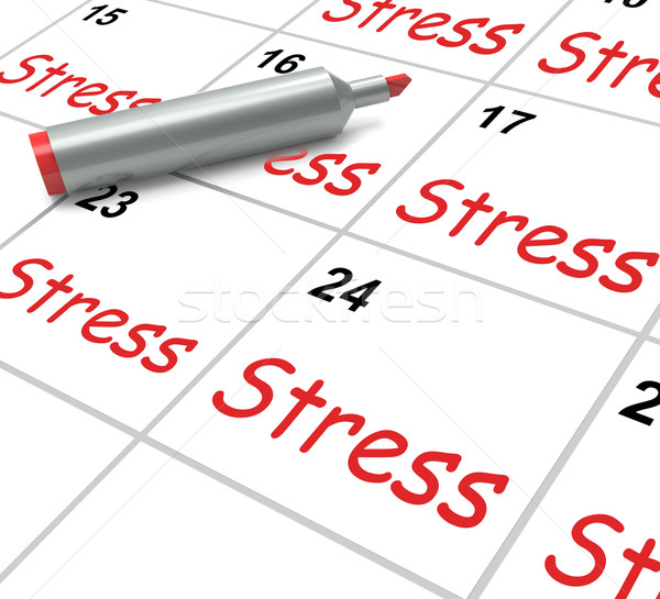 Stress Calendar Means Pressured Tense And Anxious Stock photo © stuartmiles