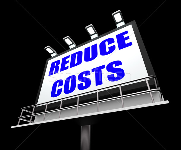 Reduce Costs Sign Means Lessen Prices and Charges Stock photo © stuartmiles