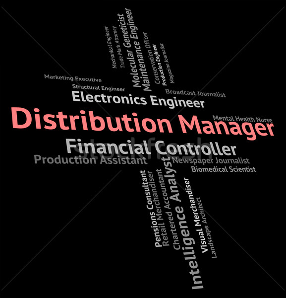 Distribution Manager Represents Supply Chain And Administrator Stock photo © stuartmiles