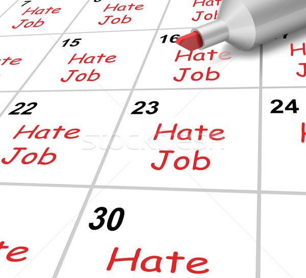 Ódio trabalho calendário trabalhar local de trabalho Foto stock © stuartmiles