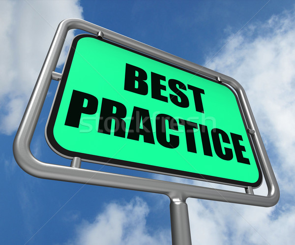 Best Practice Sign Indicates Better and Efficient Procedures Stock photo © stuartmiles