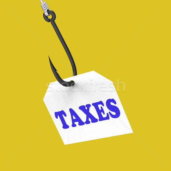 Taxes On Hook Means Taxation Or Legal Fees Stock photo © stuartmiles