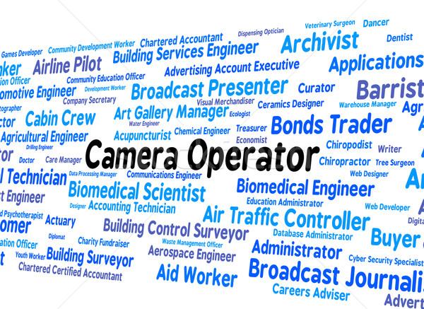 Camera Operator Indicates Machine Minder And Cameras Stock photo © stuartmiles