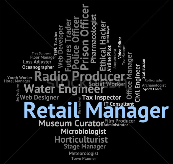Retail Manager Represents Sales Word And Career Stock photo © stuartmiles