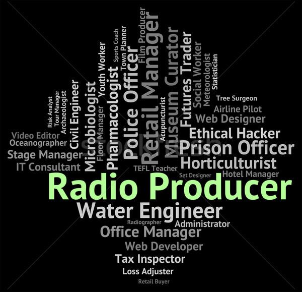 Radio Producer Indicates Producers Organize And Words Stock photo © stuartmiles