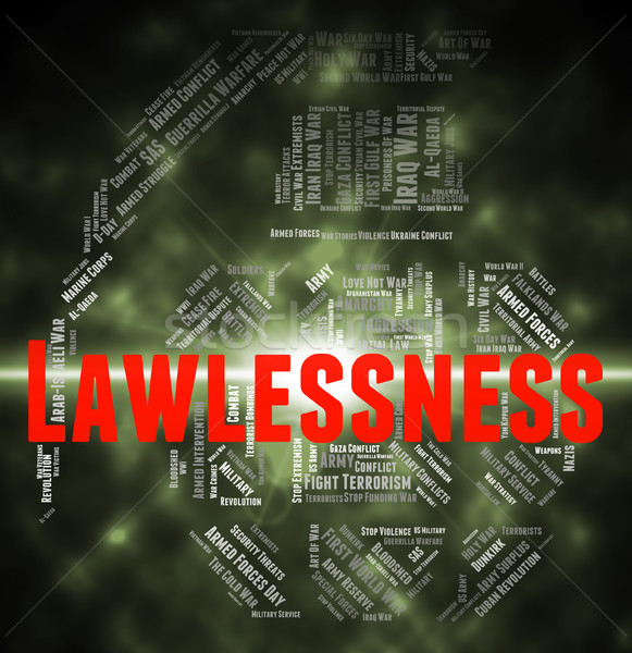Lawlessness Word Means Text Mutinous And Revolutionary Stock photo © stuartmiles