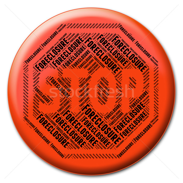 Stop Foreclosure Indicates Warning Sign And Caution Stock photo © stuartmiles