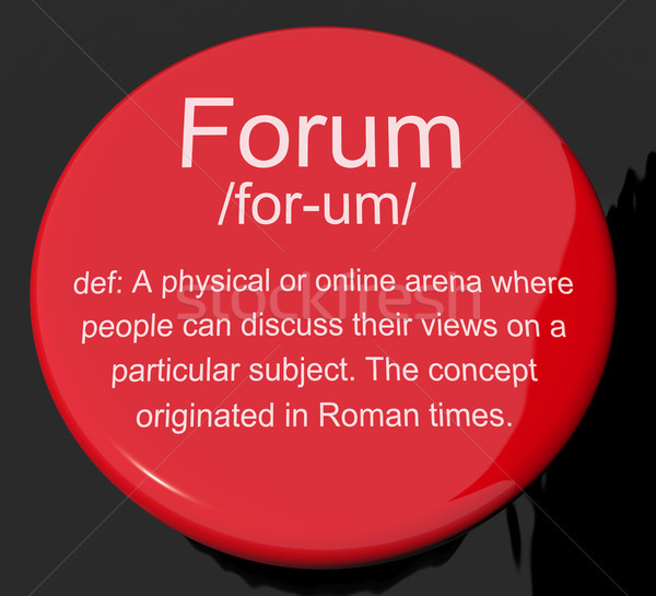 Forum Definition Button Showing A Place Or Online Arena For Disc Stock photo © stuartmiles