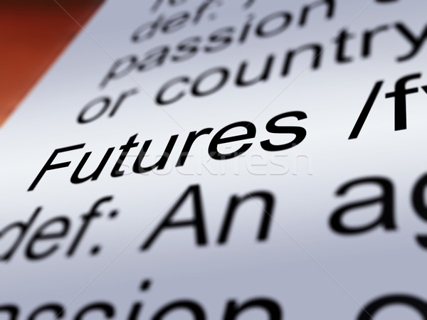 Futures Definition Closeup Showing Advance Contract Stock photo © stuartmiles