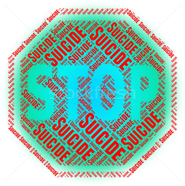 Stop Suicide Shows Taking Your Life And Danger Stock photo © stuartmiles