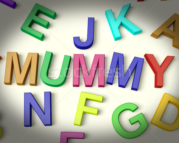 Mummy Written In Plastic Kids Letters Stock photo © stuartmiles