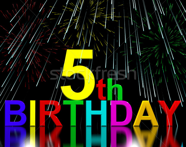 Fifth Or 5th Birthday Celebrated With Fireworks Stock photo © stuartmiles