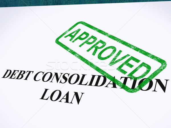 Debt Consolidation Loan Approved Stamp Shows Consolidated Loans  Stock photo © stuartmiles