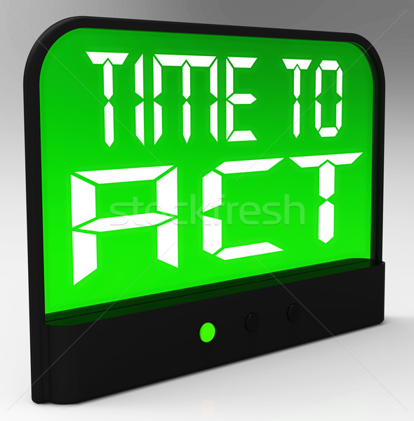 Time To Act Message Meaning Urgent Action Stock photo © stuartmiles