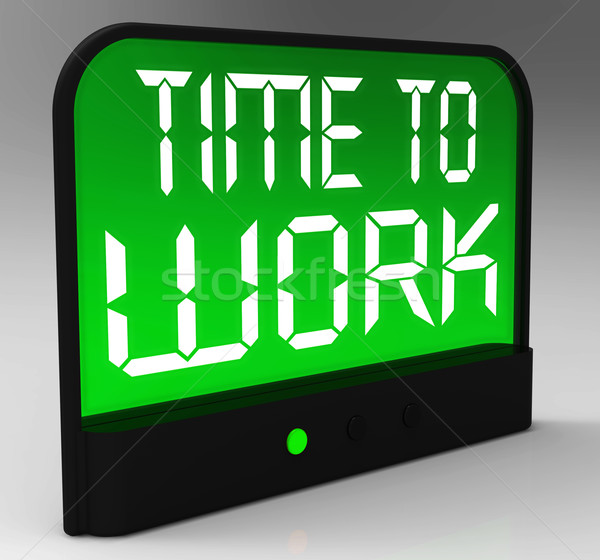 Time To Work Message Shows Start Jobs Or Employment Stock photo © stuartmiles