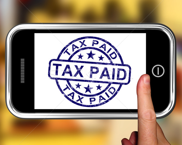 Tax Paid On Smartphone Shows Payment Confirmation Stock photo © stuartmiles