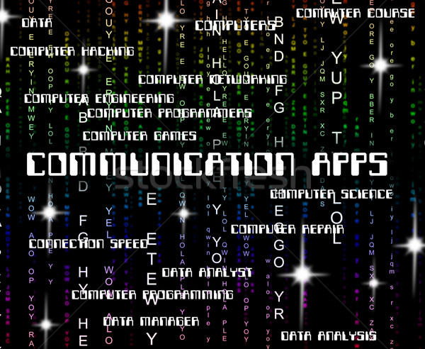 Communication Apps Means Application Software And Networking Stock photo © stuartmiles