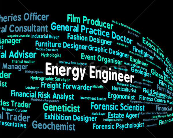 Energy Engineer Means Power Source And Career Stock photo © stuartmiles
