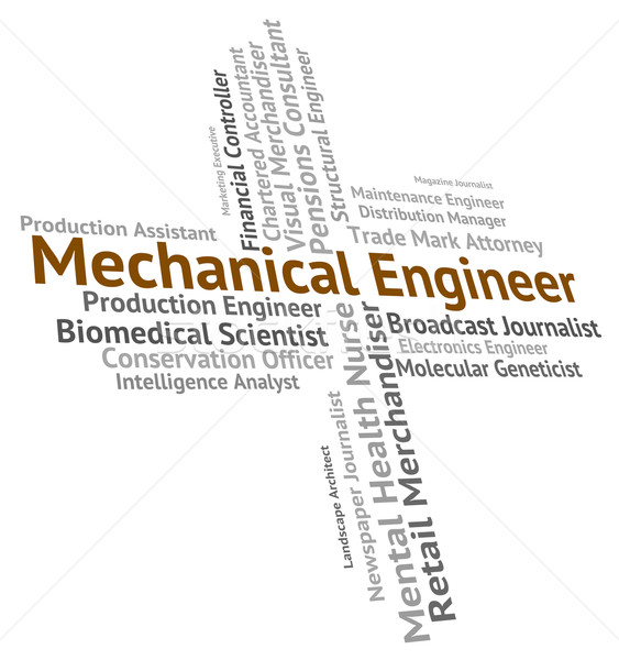 Mechanical Engineer Shows Word Text And Hiring Stock photo © stuartmiles