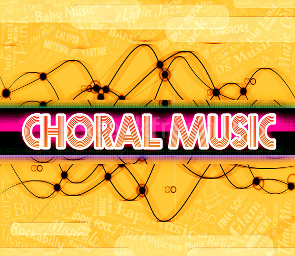 Choral Music Means Sound Track And Choirs Stock photo © stuartmiles