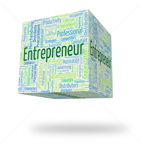 Entrepreneur Word Indicates Business Person And Businessman Stock photo © stuartmiles