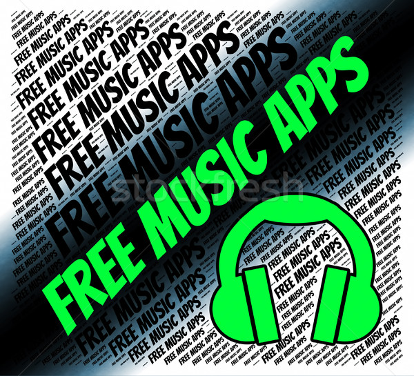 Free Music Apps Indicates Sound Track And Applications Stock photo © stuartmiles