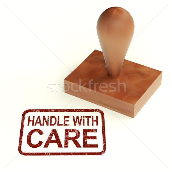 Handle With Care Stamp Shows Fragile Product Stock photo © stuartmiles