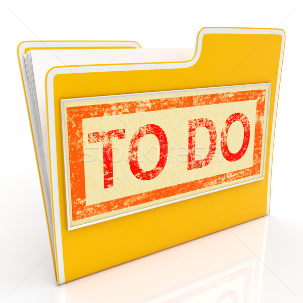 To Do File Shows Organise And Planning Tasks Stock photo © stuartmiles