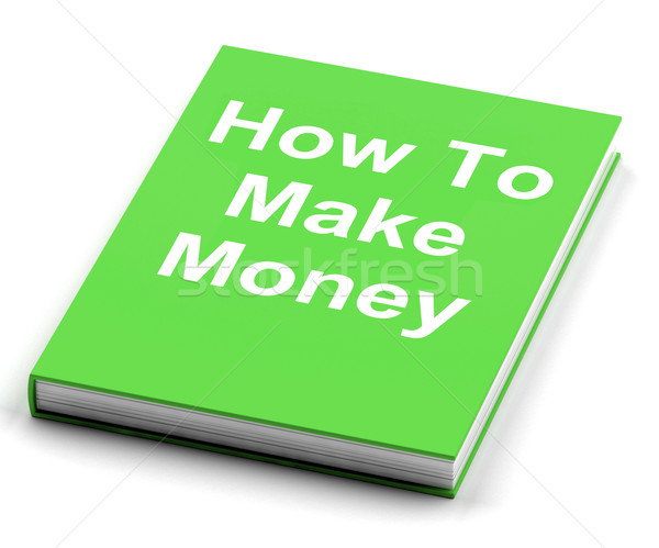 How To Make Money Book Shows Earn Cash Stock photo © stuartmiles