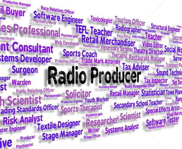 Radio Producer Represents Text Occupation And Radios Stock photo © stuartmiles