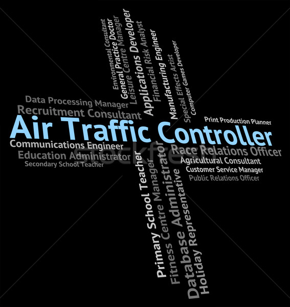 Air Traffic Controller Means Hire Controlling And Official Stock photo © stuartmiles