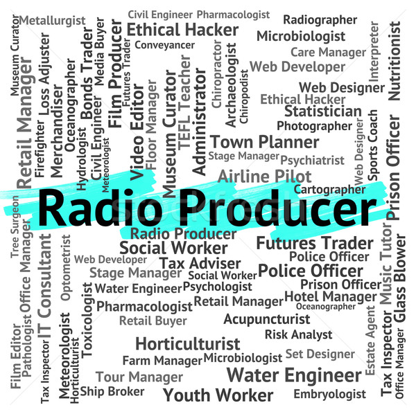 Radio Producer Means Occupations Hire And Radios Stock photo © stuartmiles