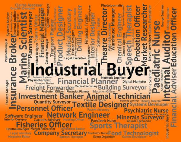 Industrial Buyer Indicates Job Industries And Words Stock photo © stuartmiles