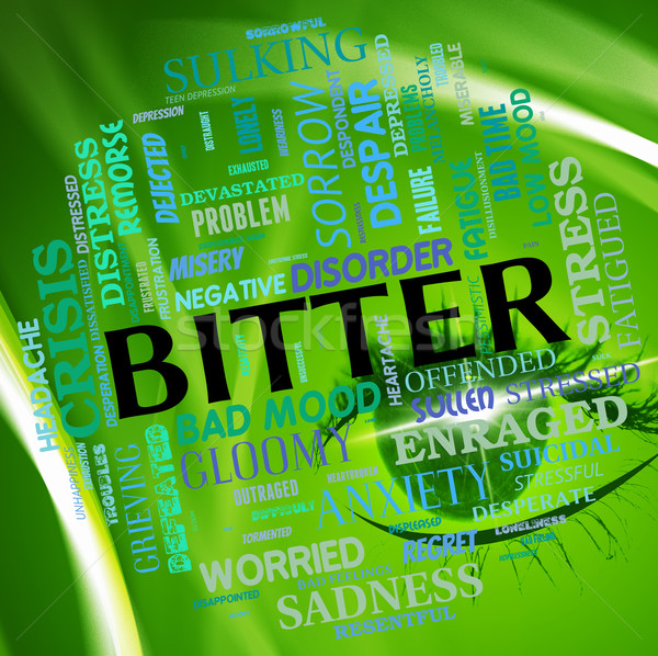 Bitter Word Indicates Ill Disposed And Begrudging Stock photo © stuartmiles