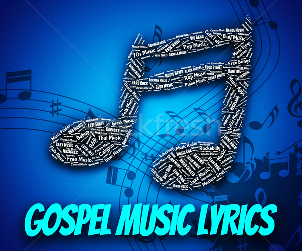 Gospel Music Lyrics Represents Christian Teaching And Evangelist Stock photo © stuartmiles