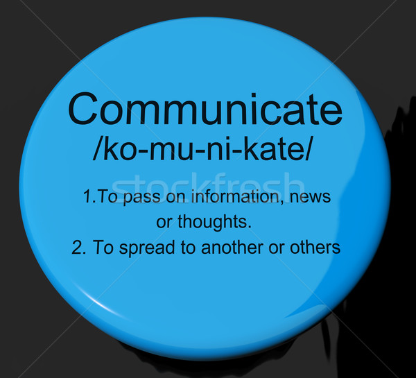 Communicate Definition Button Showing Dialog Networking Or Speak Stock photo © stuartmiles