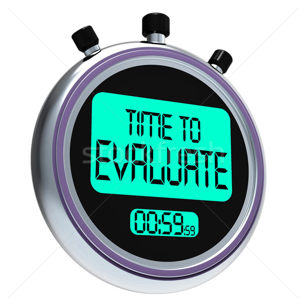 Time To Evaluate Message Shows Assessing And Reviewing Stock photo © stuartmiles