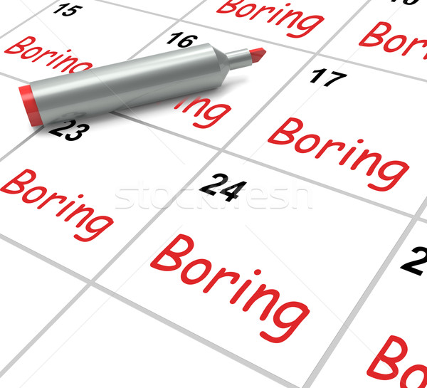 Boring Calendar Means Uninteresting Tedious And Mundane Stock photo © stuartmiles