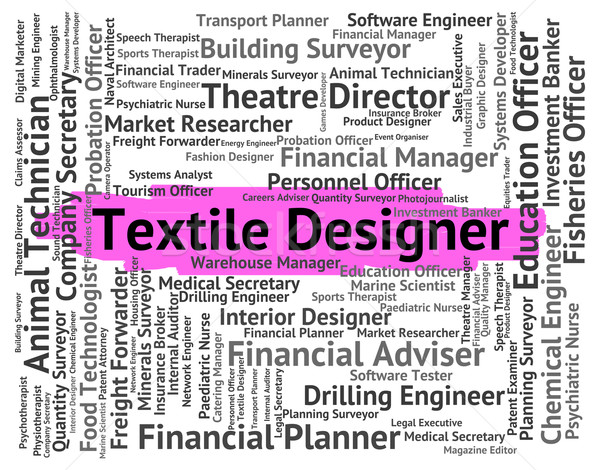 Textile Designer Represents Word Occupations And Words Stock photo © stuartmiles