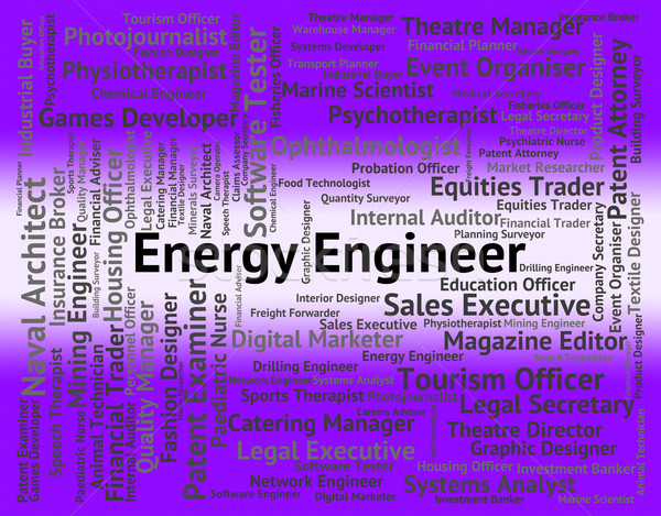 Energy Engineer Indicates Power Source And Career Stock photo © stuartmiles
