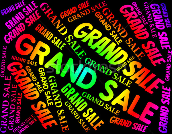 Grand Sale Represents Big Clearance And Offer Stock photo © stuartmiles
