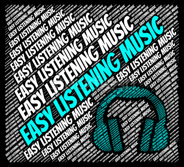 Easy Listening Music Means Sound Track And Acoustic Stock photo © stuartmiles