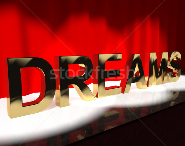 Dreams Word On Stage Shows Dreaming And Desire Stock photo © stuartmiles