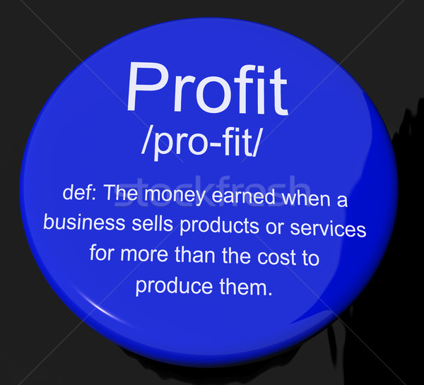 Profit Definition Button Showing Income Earned From Business Stock photo © stuartmiles