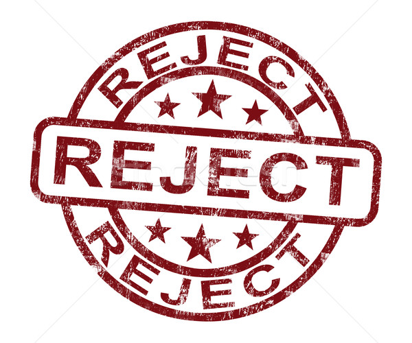 Reject Stamp Shows Rejection Denied Or Refusal Stock photo © stuartmiles