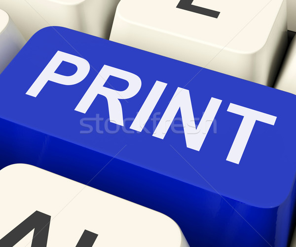 Print Key Shows Printer Printing Or Printout Stock photo © stuartmiles