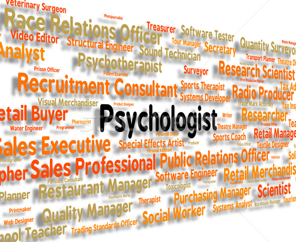 Psychologist Job Means Analyst Psychology? And Occupation Stock photo © stuartmiles