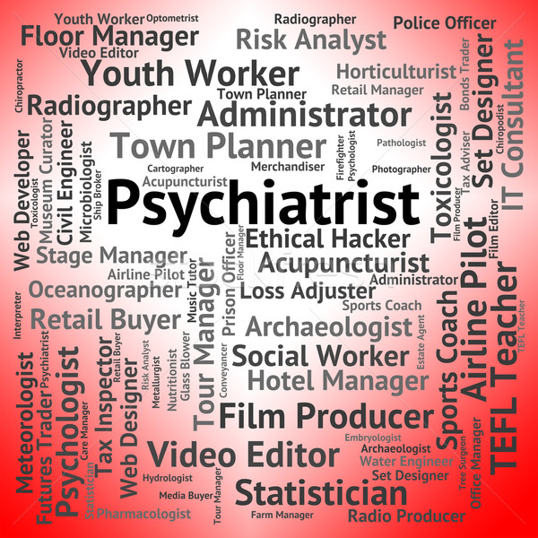 Psychiatrist Job Indicates Personality Disorder And Doctor Stock photo © stuartmiles