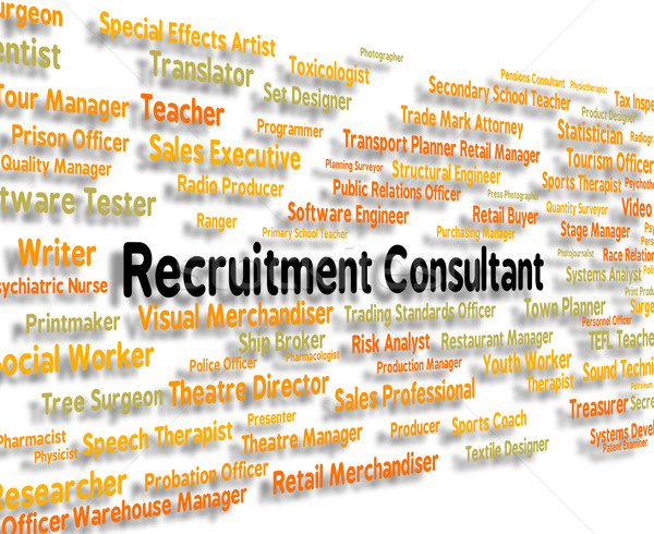 Recruitment Consultant Means Guide Words And Text Stock photo © stuartmiles